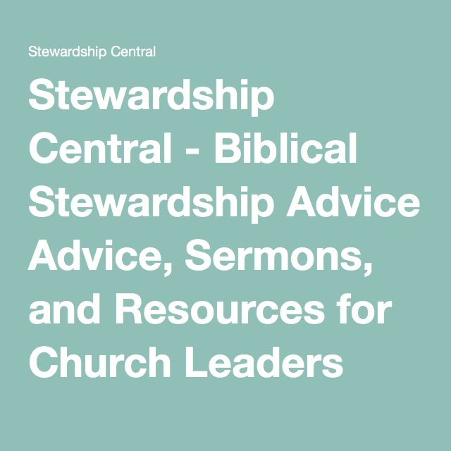 Stewardship Central - Biblical Stewardship Advice, Sermons, and Resources for Church Leaders and Pastors - Stewardship Central