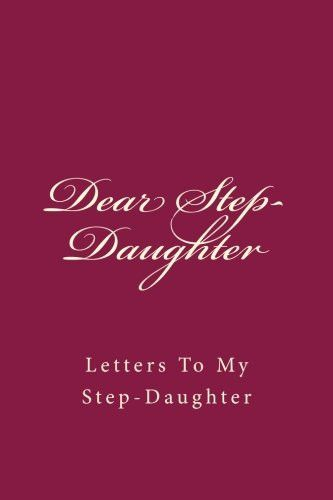 Dear Step-Daughter: Letters To My Step-Daughter