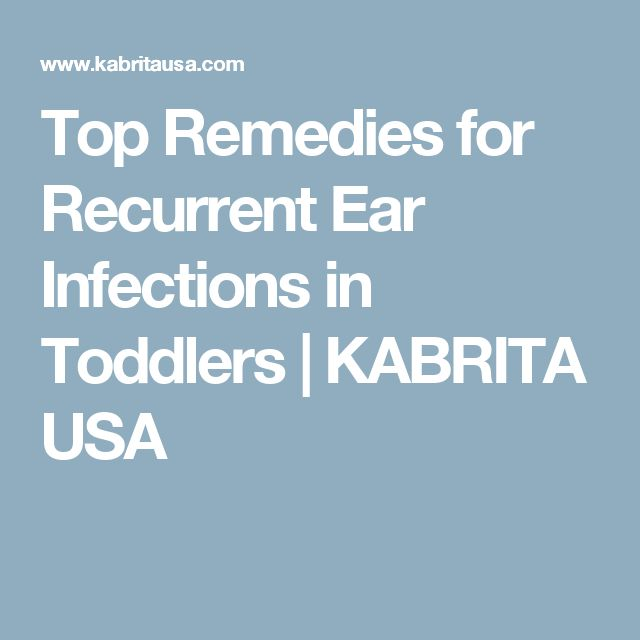 Top Remedies for Recurrent Ear Infections in Toddlers | KABRITA USA