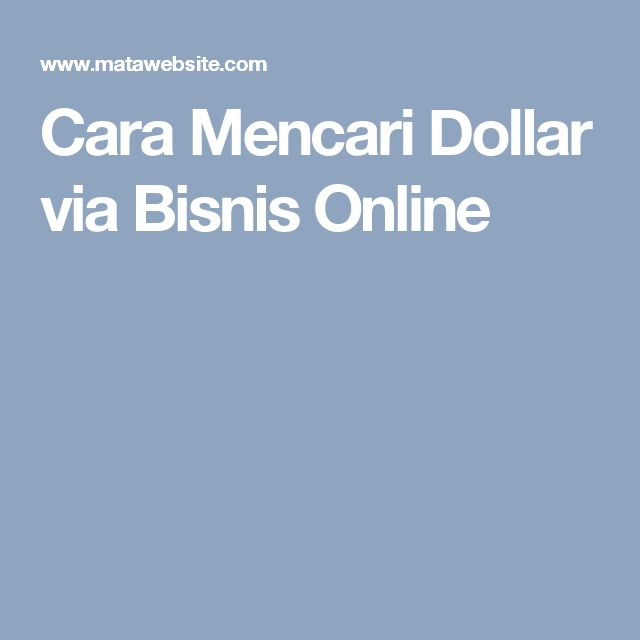 Cara Mencari Dollar via Bisnis Online