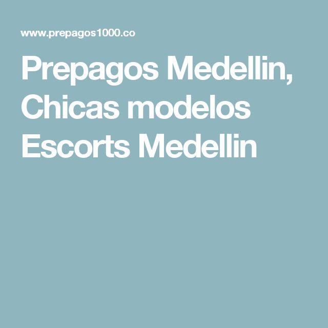 Prepagos Medellin, Chicas modelos Escorts Medellin