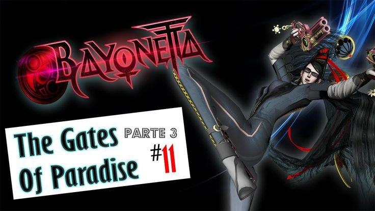 Bayonetta Eps#11 Parte#3 The Gates Of Paradise|XBOX 360|Old Fashion|Game...