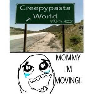 oh god.RUN CREEPYPASTA'S FOR THE FANGIRLS ARE COMING!!!!or maybe just hide the sign