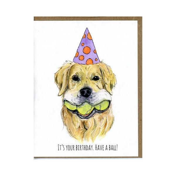 "Have a Ball Birthday Card  Cute dog greeting card featuring a Golden Retriever. Perfect gift for dog lovers. ""It's Your Birthday. Have A Ball!"""