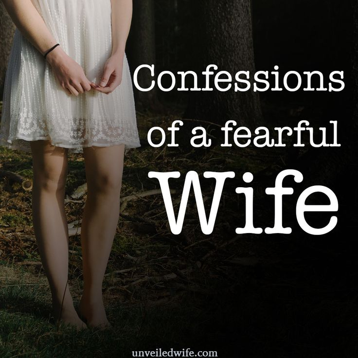 I am someone who worries. I try not to, but fear is a thorn in my side. Some fears are rational, some are not. Responsibilities and things in life that I c   Encouragements For Wives, Marriage Issues, Sin & Addiction