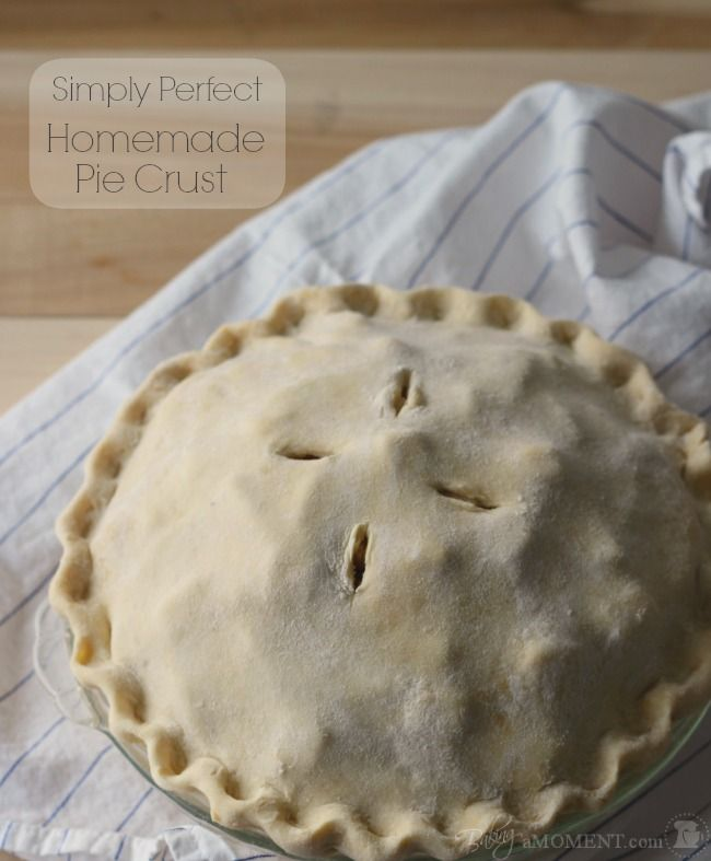How to Make Perfect Homemade Pie Crust | Baking a Moment