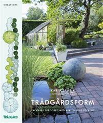 Trädgårdsform - vackrare trädgård med arkitektens verktyg