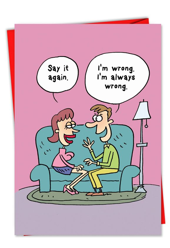 I Am Wrong Card Funny Quotes Funny Valentine Funny Birthday Meme