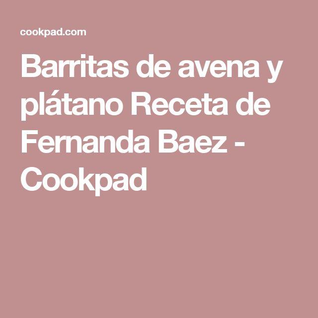 Barritas de avena y plátano Receta de Fernanda Baez - Cookpad
