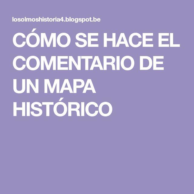 CÓMO SE HACE EL COMENTARIO DE UN MAPA HISTÓRICO