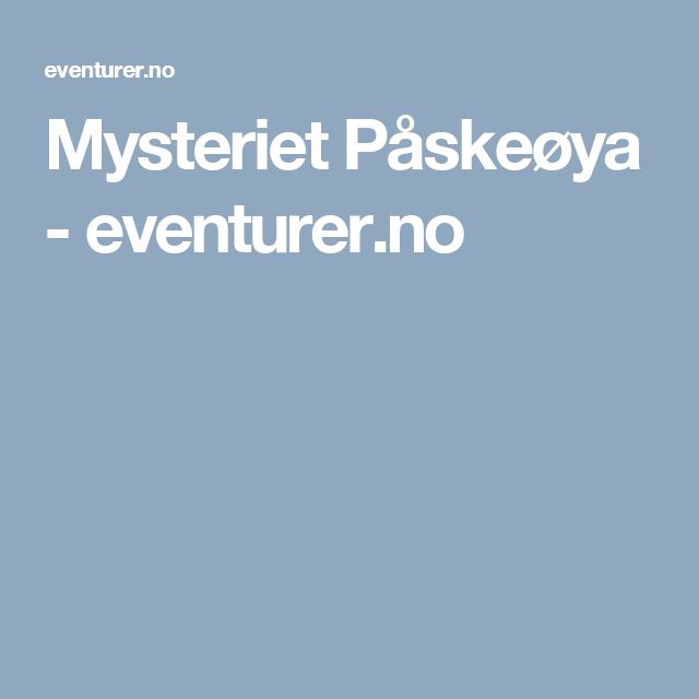 Mysteriet Påskeøya - eventurer.no