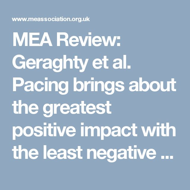 MEA Review: Geraghty et al. Pacing brings about the greatest positive impact with the least negative reactions | 02 September 2017 | ME Association