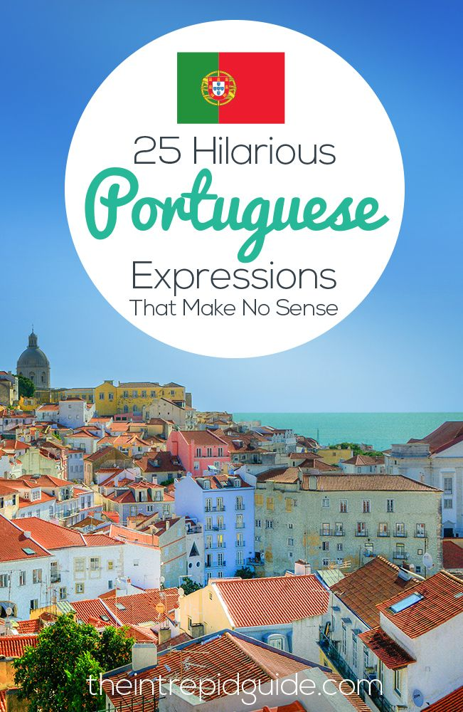 25 Hilarious Portuguese Phrases That Make No Sense