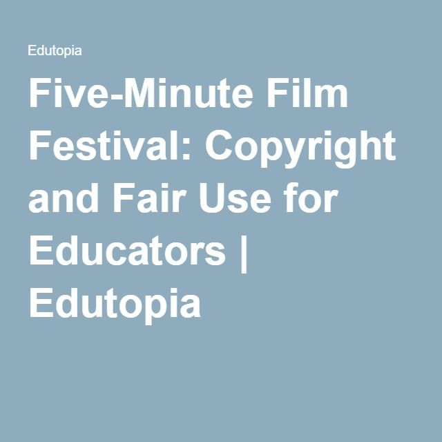 This Edutopia article includes videos from the Five-Minute Film Festival: Copyright and Fair Use for Educators. The videos are great resources for teaching copyright and fair use.