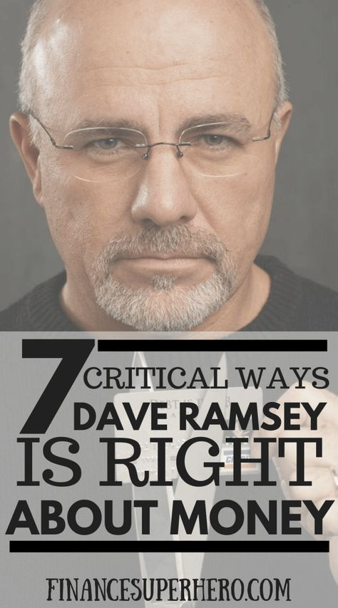 Dave Ramsey is one of the biggest names in personal finance, but he is criticized widely for many of his teachings. Read on to see 7 critical ways Dave Ramsey is right - and his critics are wrong - about money.