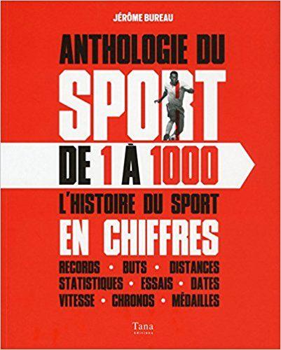 Anthologie du sport de 1 à 1000 - Jérôme BUREAU