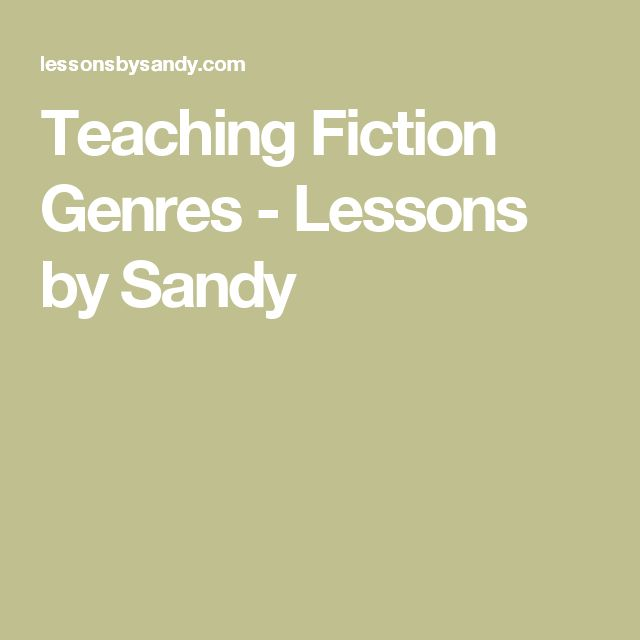 Teaching Fiction Genres - Lessons by Sandy