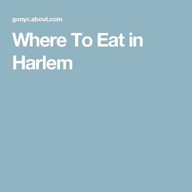Where To Eat in Harlem