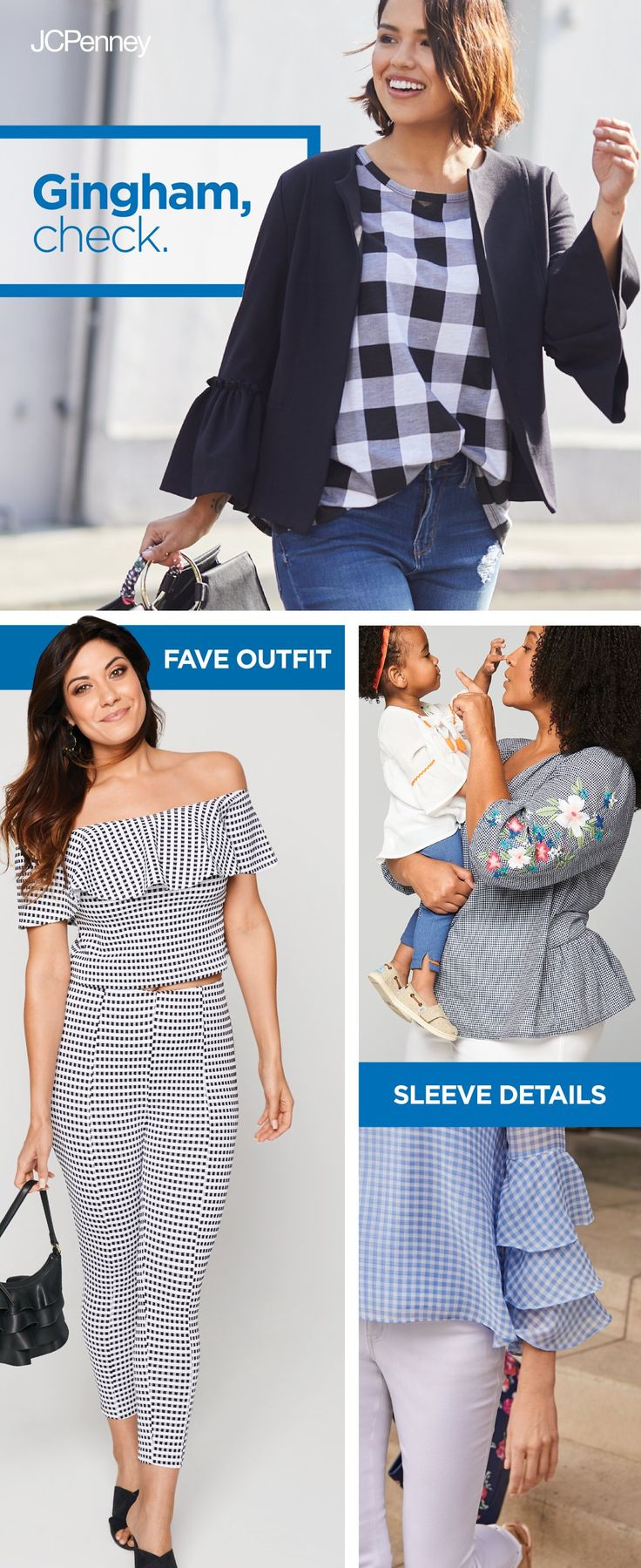 There's just one pattern that you have to have this season: gingham. While plaid and polka dots still have their place in your closet, gingham is having a fashion moment. Gingham tops are best paired with destructed denim, while a black-and-white print matches well with white pants. Warm up to the look with simple extras, like gingham slides or a print purse. Find gingham and more at JCPenney.
