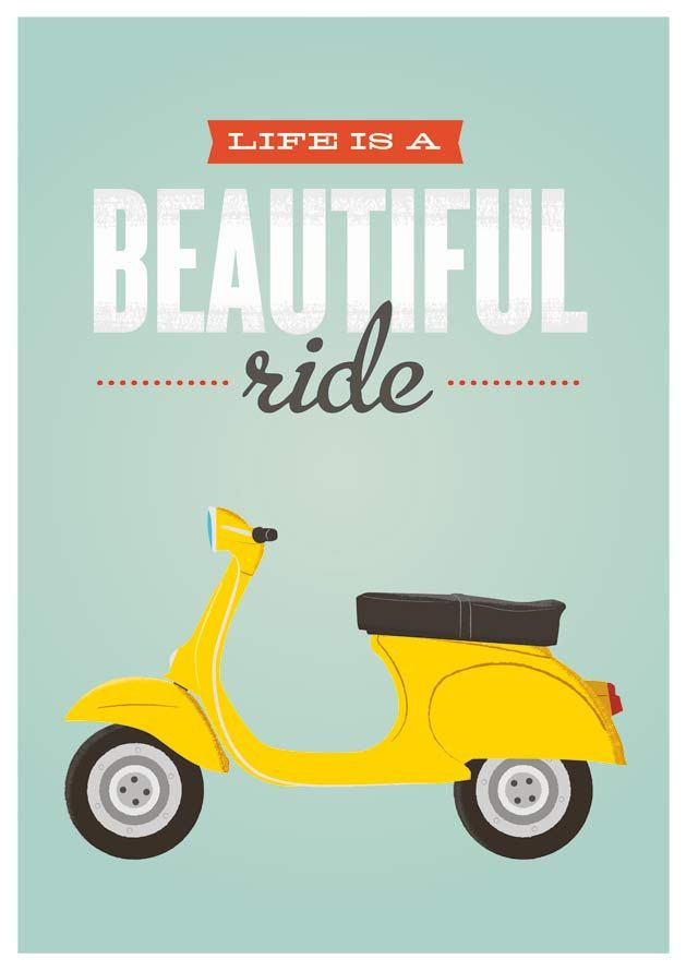 "Retro Quote print,  vespa bike poster, inspirational quote art, happy, typography poster ""life is a beautiful ride""  A2. $43.00, via Etsy."