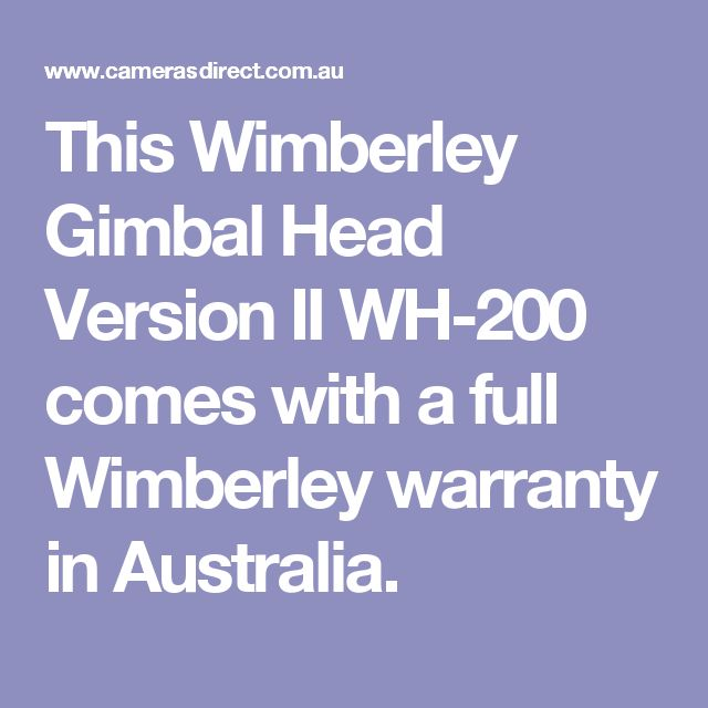 This Wimberley Gimbal Head Version II WH-200 comes with a full Wimberley warranty in Australia.