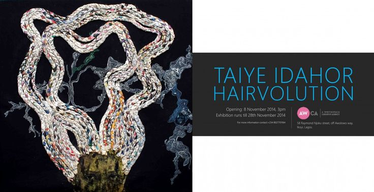 Taiye Idahor: Hair-volution | Preview works from Taiye Idahor's Hair-volution here. Opening on the 8th of November at the Whitespace 58 Raymond Njoku Street, off Awolowo way Ikoyi Lagsos. Show runs till the 28th of November.