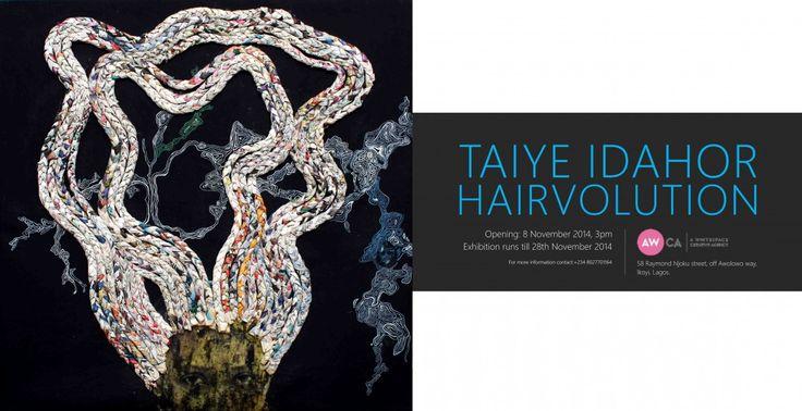 Taiye Idahor: Hair-volution | Preview works from Taiye Idahor's Hair-volution here. Opening on the 8th of November at the Whitespace 58 Raymond Njoku Street, off Awolowo way Ikoyi Lagsos. Show runs till the 28th of November.
