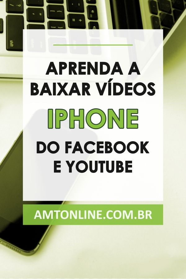 Veja Como Baixar Videos Do Youtube Ou Facebook No Iphone Para