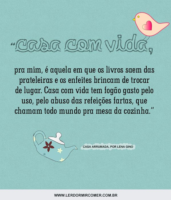 CASA ARRUMADA - LENA GINO {https://www.facebook.com/pagelerdormircomer}