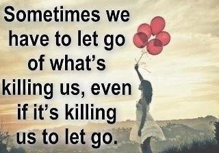 letting go isn't easy in the short term, but is better for the long term