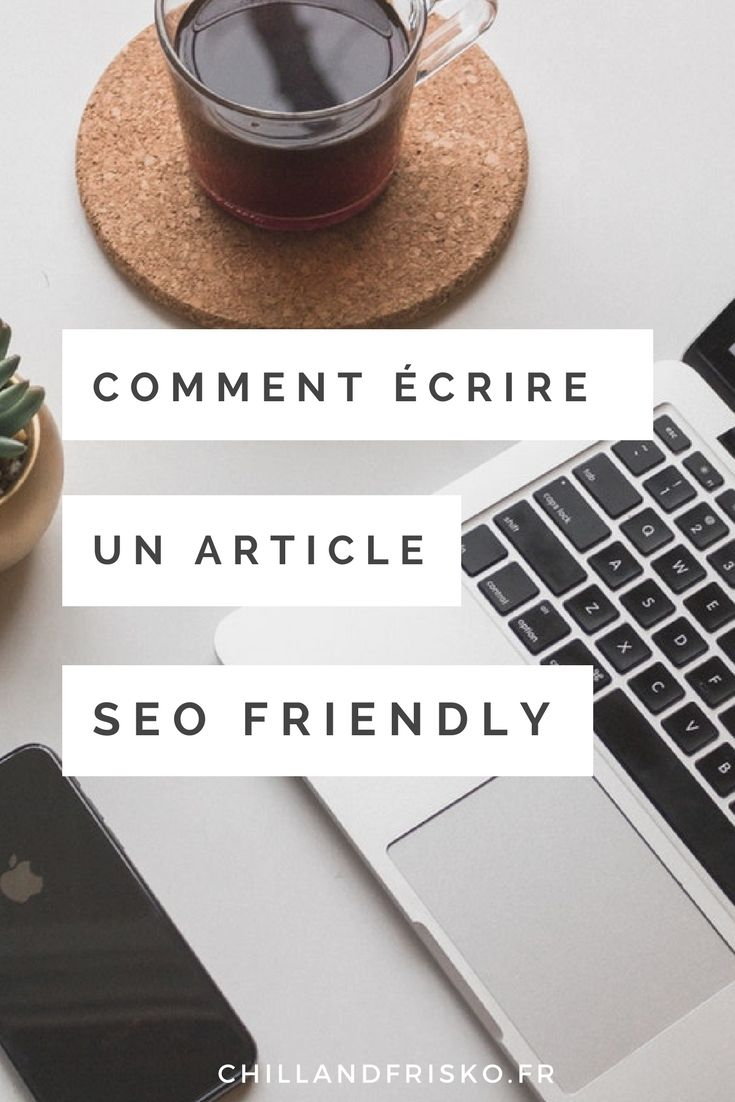 Comment rendre un article SEO friendly ?
