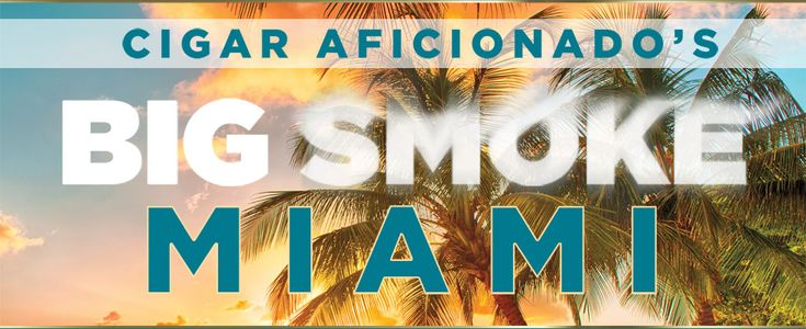 For the first time, the cigar lovers from the Sunshine state will have a Big Smoke of their own. Cigar Aficionado's Big Smoke is heading towards us. For the first time the sunny Miami Beaches will also become smoky and enjoyable for the Cigar Smoking Community and we very are excited! Mark your calendars: Cigar Aficionado's Big Smoke will be held at Miami Beach's Fontainebleau Hotel.