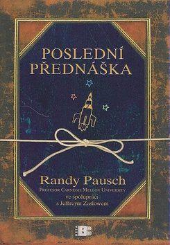 Poslední přednáška - Randy Pausch
