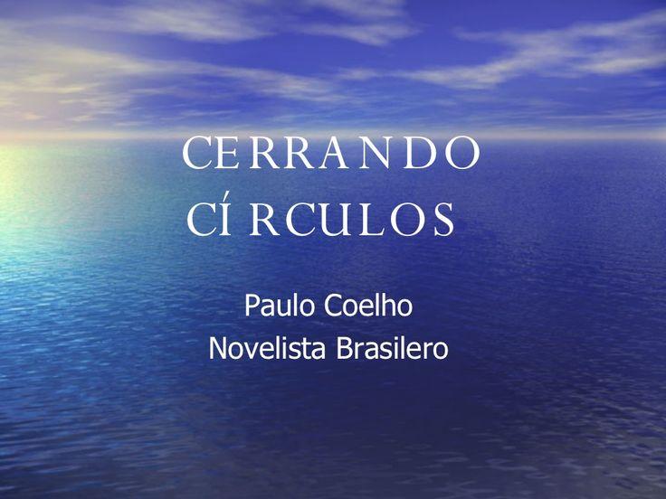 Cerrando  Circulos ( Paulo  Coelho) by Sergio MorenoSIN via slideshare