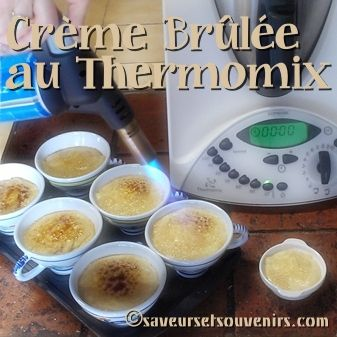 La Crème Brûlée est ultra facile au #Thermomix ! #recette sur http://www.saveursetsouvenirs.com/creme-brulee/