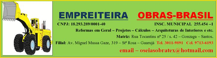 Empreiteira Obras Brasil - Litoral de São  Paulo - Baixada Santista - Santos - Guarujá - Reformas -  http://oseiasobrasbrasil.blogspot.com.br/