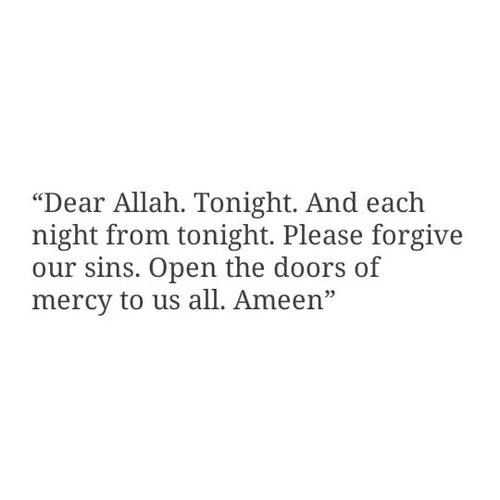 Ya Allah, Please forgive our sins!   (say Ameen)