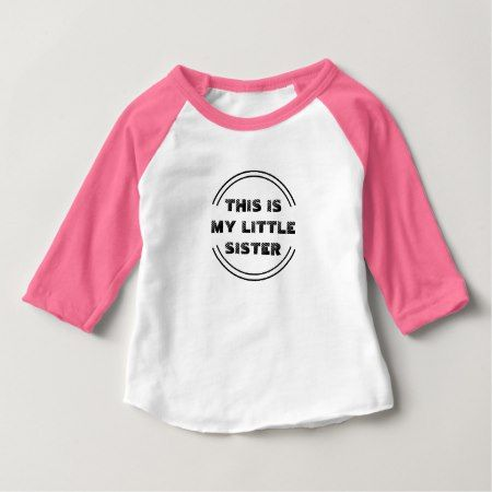 This is my little sister baby T-Shirt - click to get yours right now!