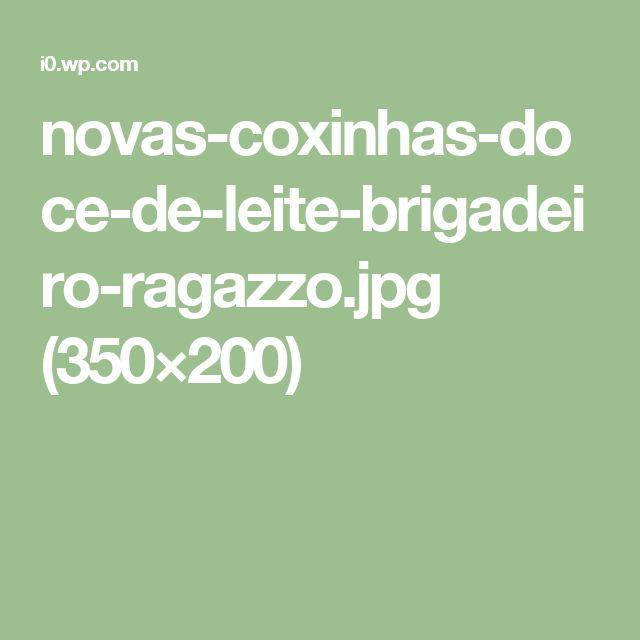 novas-coxinhas-doce-de-leite-brigadeiro-ragazzo.jpg (350×200)