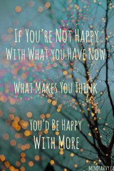 You have so much...  #Gratitude #ChooseHappy #BeMindSavvy