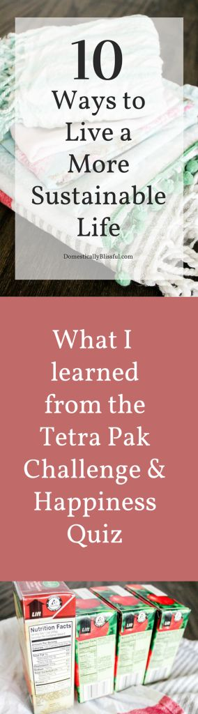 What I learned from the Tetra Pak challenge & happiness quiz, along with 10 Ways to Live a More Sustainable Life.  @TetraPak #TetraPak #RenewableLiving #ad