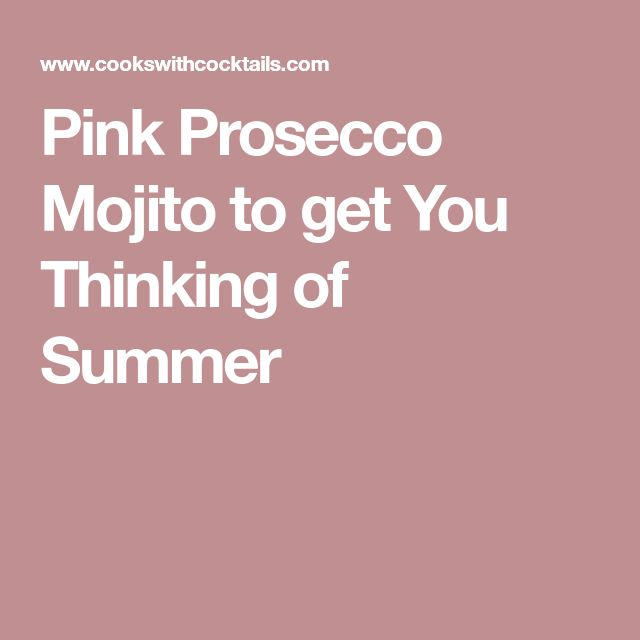 Pink Prosecco Mojito to get You Thinking of Summer