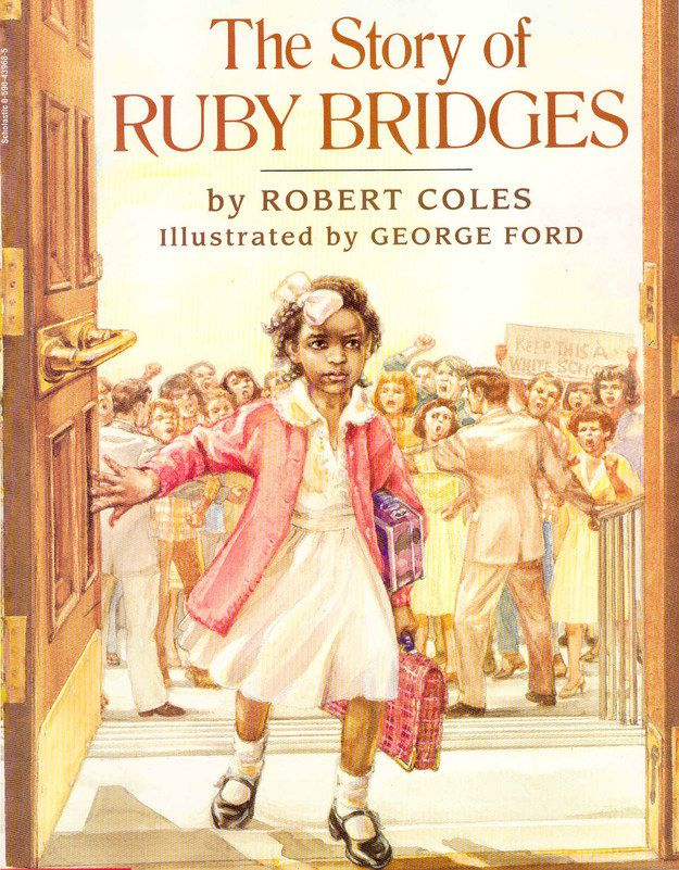 The Story of Ruby Bridges by Robert Coles, illustrated by George Ford. | 26 Children's Books That Celebrate Black History