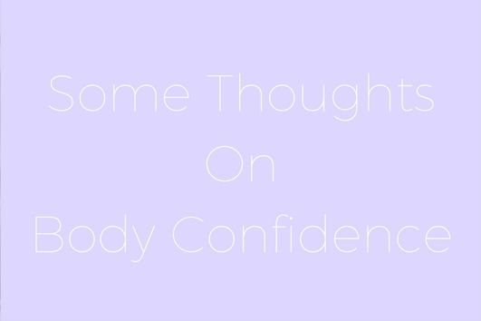 Some Thoughts On Body Confidence | #Lifestyle POST by Elite Member 'Not Copper Armour' | #lbloggers #positive
