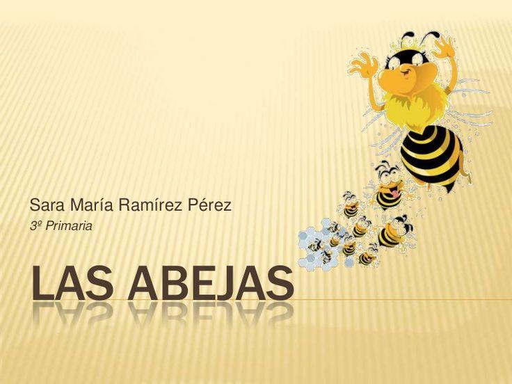Sara María Ramírez Pérez3º PrimariaLas abejas