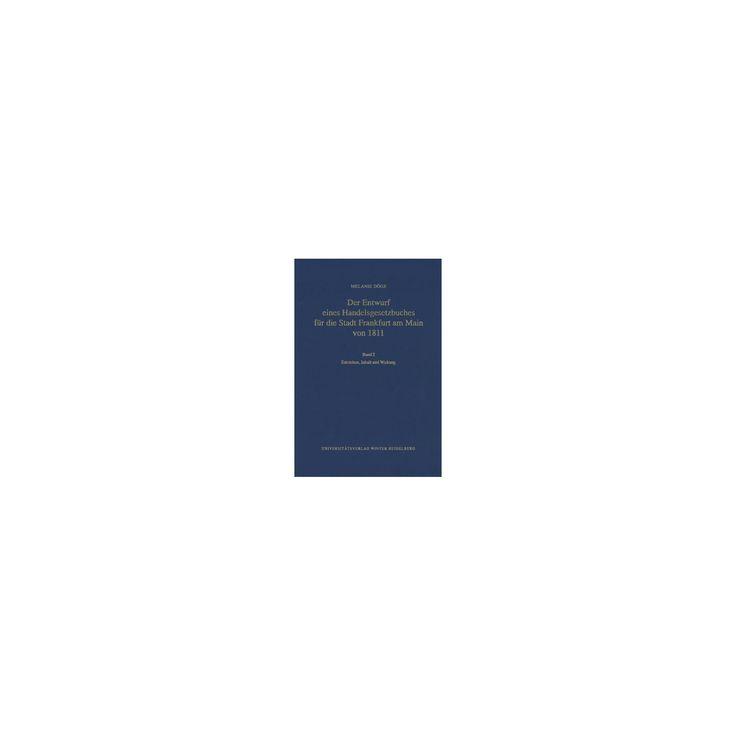 Der Entwurf Eines Handelsgesetzbuches Fur Die Stadt Frankfurt Am Main Von 1811 : Entstehen, Inhalt Und