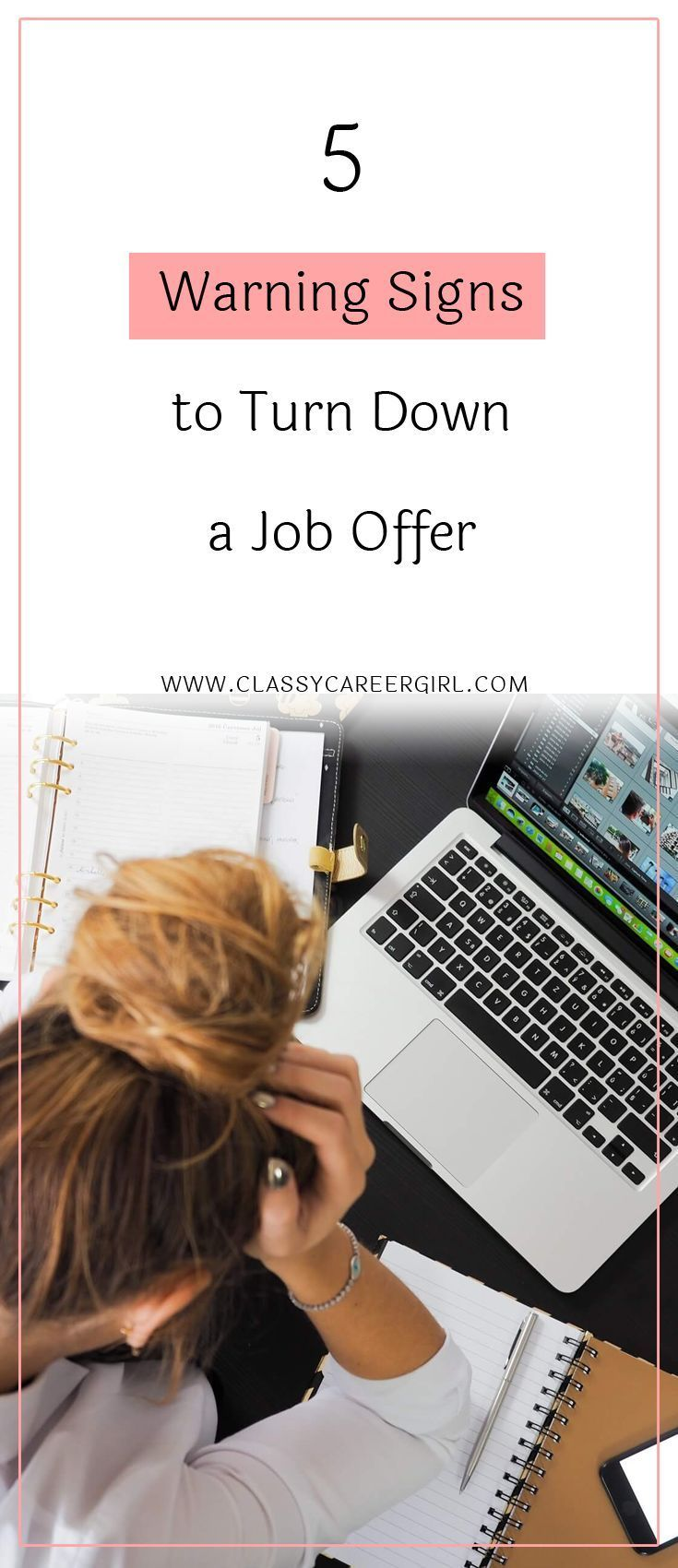 5 Warning Signs to Turn Down a Job Offer  It's a great feeling to receive a job offer, especially if you have been searching for the job for so long. At last, another employer has recognized your potential and they want to hire you.  Read more: http://www.classycareergirl.com/2017/03/job-offer-5-warning-signs/
