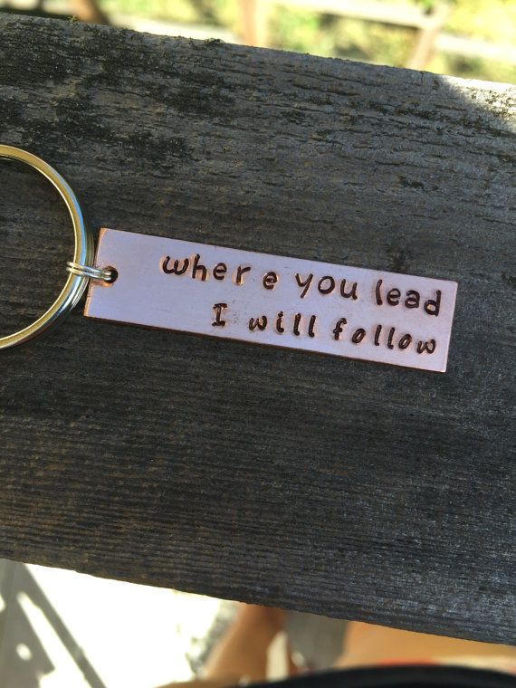 Gilmore Girls Theme Song Keychain - Where you lead I will follow - Hand Stamped on Aluminum Brass or Copper - Lorelai, Rory, and Emily