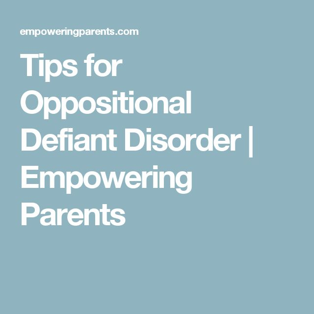 Tips for Oppositional Defiant Disorder | Empowering Parents