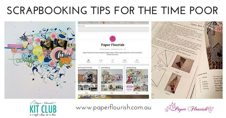 Great tips for Scrapbooking for the time poor!!